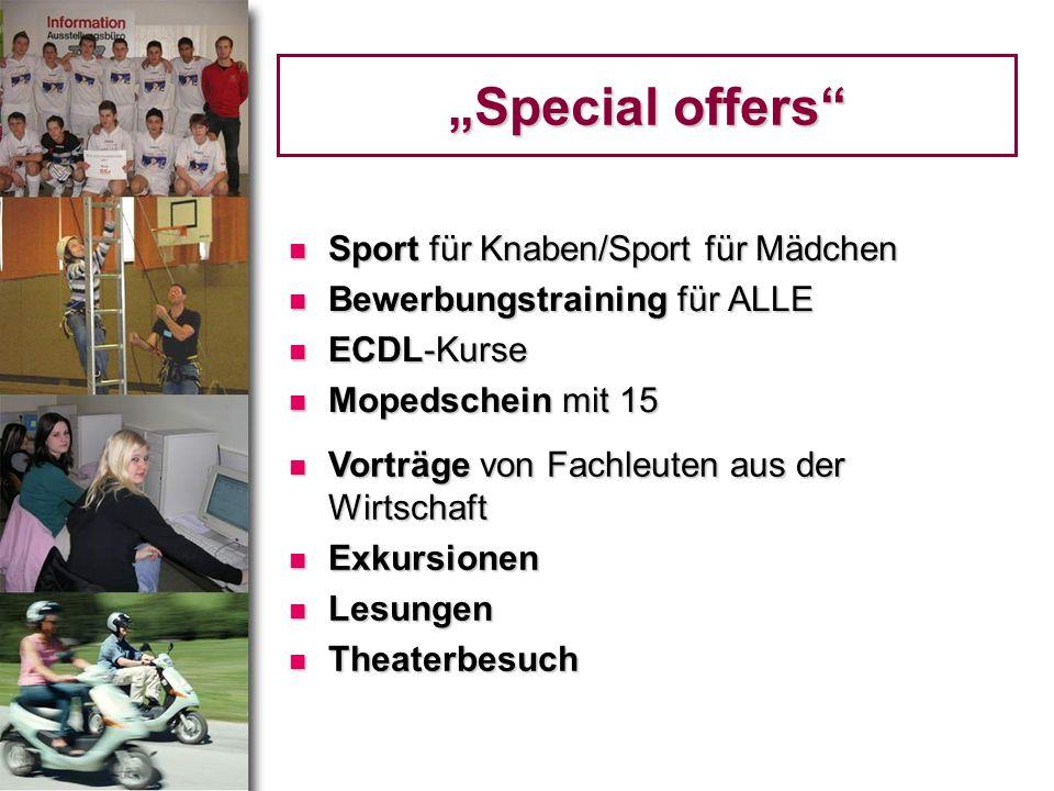 Special offers Sport für Knaben/Sport für Mädchen Sport für Knaben/Sport für Mädchen Bewerbungstraining für ALLE Bewerbungstraining für ALLE ECDL-Kurs