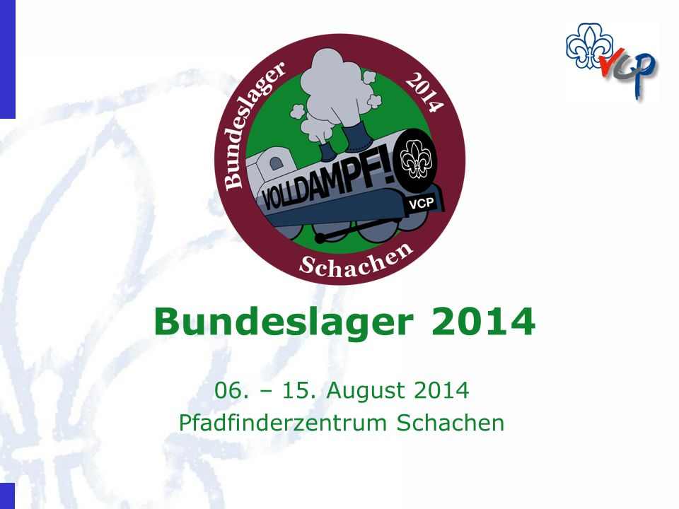 Bundeslager 2014 06. – 15. August 2014 Pfadfinderzentrum Schachen