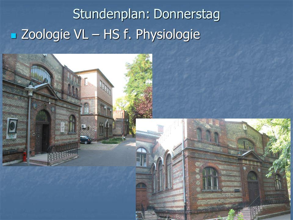 Stundenplan: Donnerstag Zoologie VL – HS f. Physiologie Zoologie VL – HS f. Physiologie