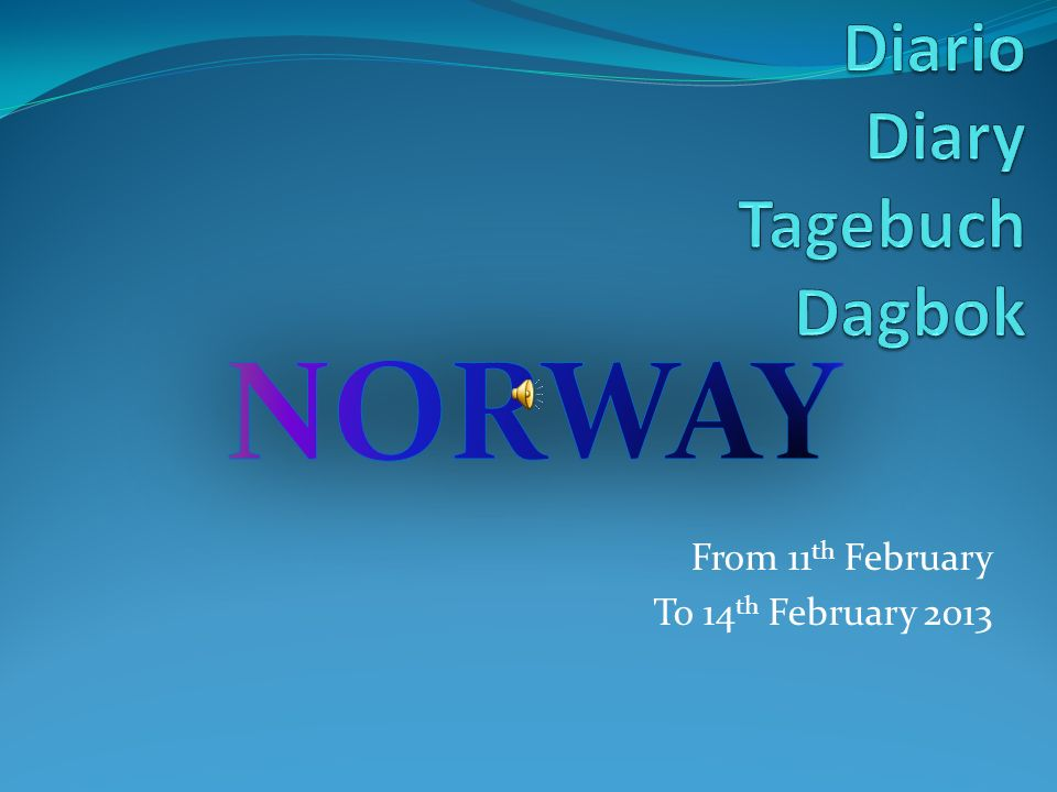 From 11 th February To 14 th February 2013