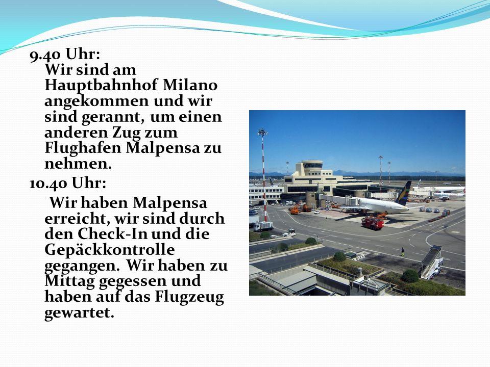 9.40 Uhr: Wir sind am Hauptbahnhof Milano angekommen und wir sind gerannt, um einen anderen Zug zum Flughafen Malpensa zu nehmen.