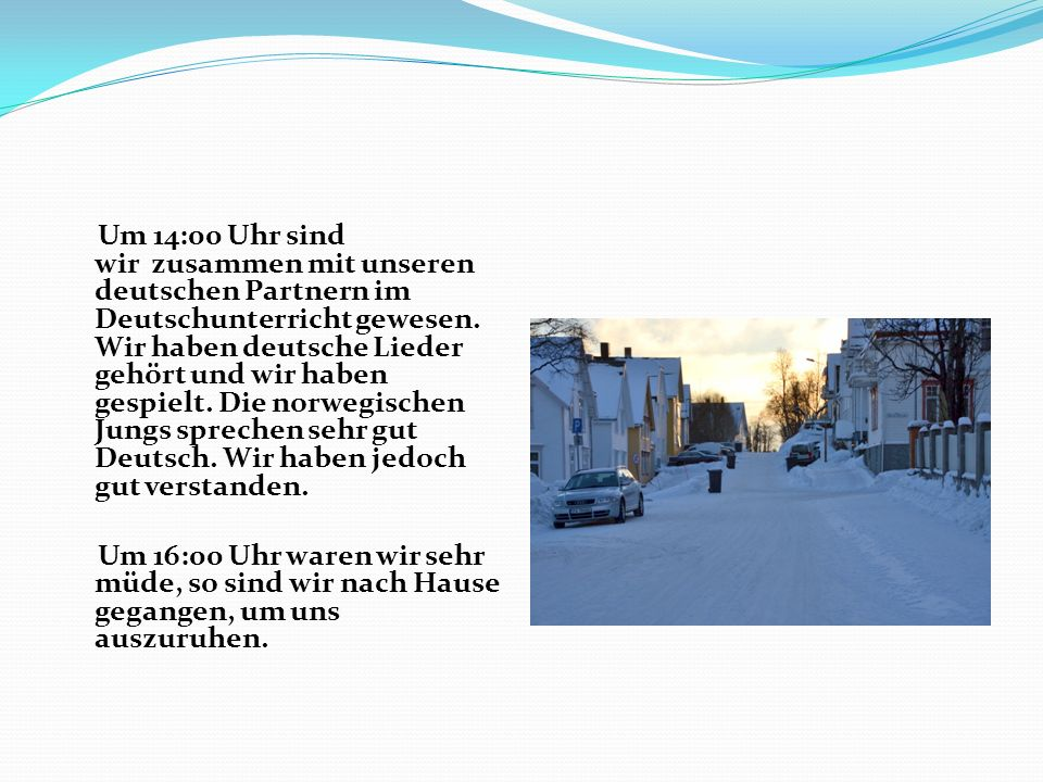 Um 14:00 Uhr sind wir zusammen mit unseren deutschen Partnern im Deutschunterricht gewesen.