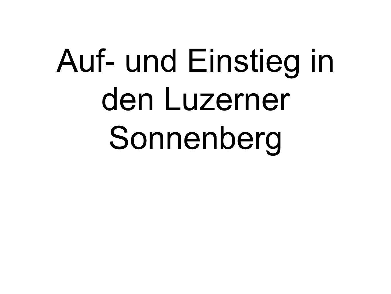 Auf- und Einstieg in den Luzerner Sonnenberg
