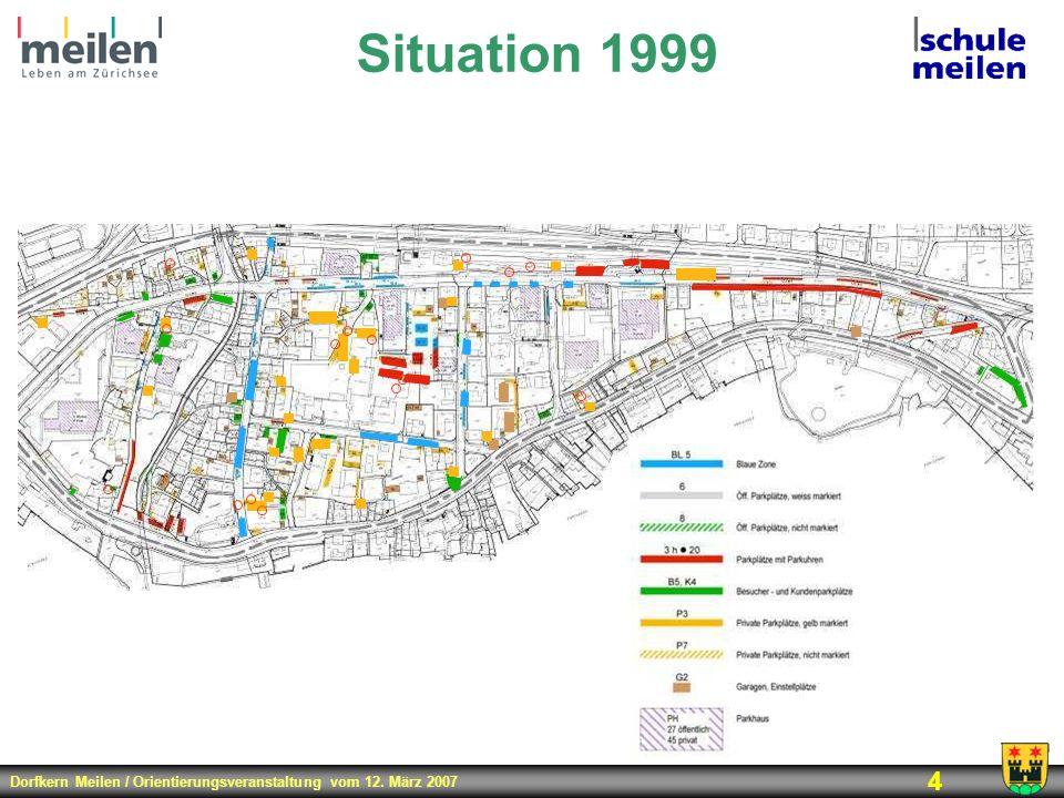 Dorfkern Meilen / Orientierungsveranstaltung vom 12. März 2007 4 Situation 1999