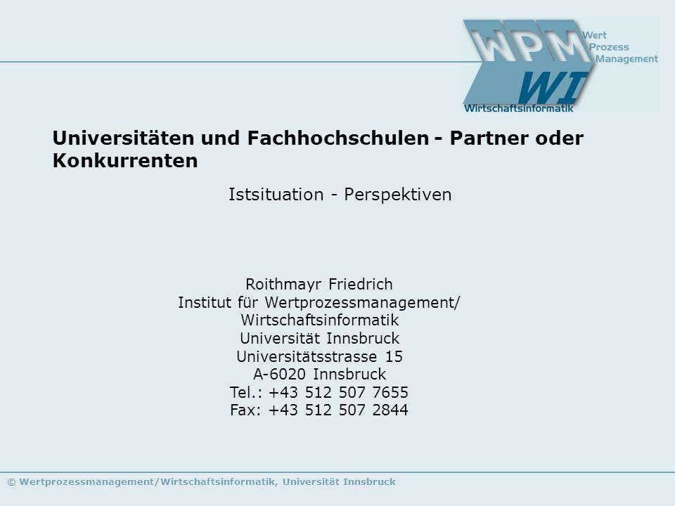 © Wertprozessmanagement/Wirtschaftsinformatik, Universität Innsbruck Roithmayr Friedrich Institut für Wertprozessmanagement/ Wirtschaftsinformatik Uni