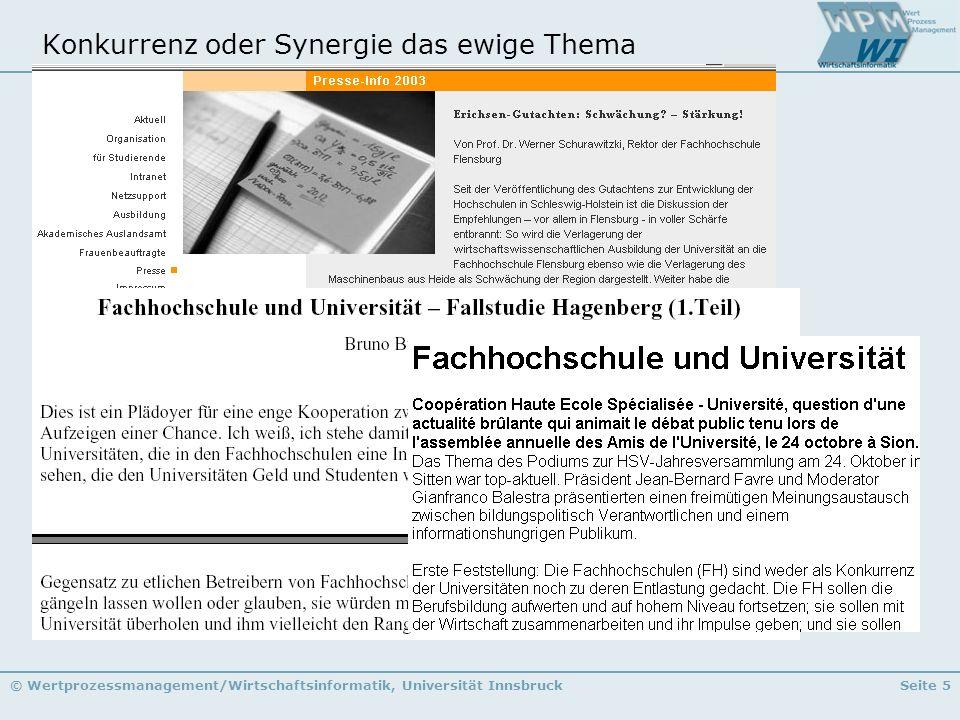© Wertprozessmanagement/Wirtschaftsinformatik, Universität InnsbruckSeite 5 Konkurrenz oder Synergie das ewige Thema