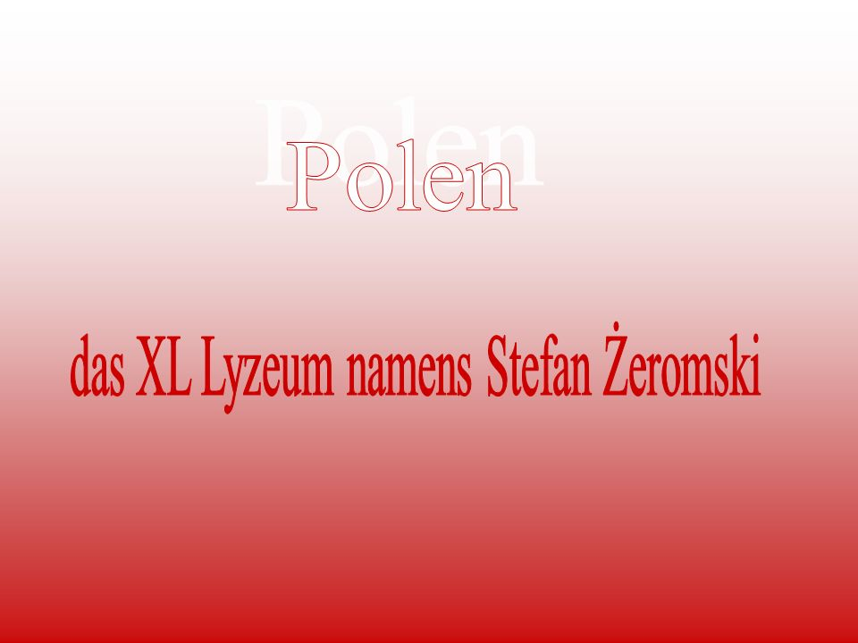 Das Schulsystem in Polen gilt vom 6.bis 18. Lebensjahr.