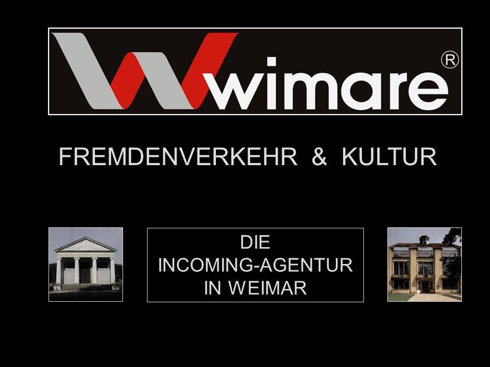 Kontakt www.wimare.de info@wimare.de 03643 - 853101 03643 - 853102 FREMDENVERKEHR & KULTUR Seifengasse 9 99423 Weimar