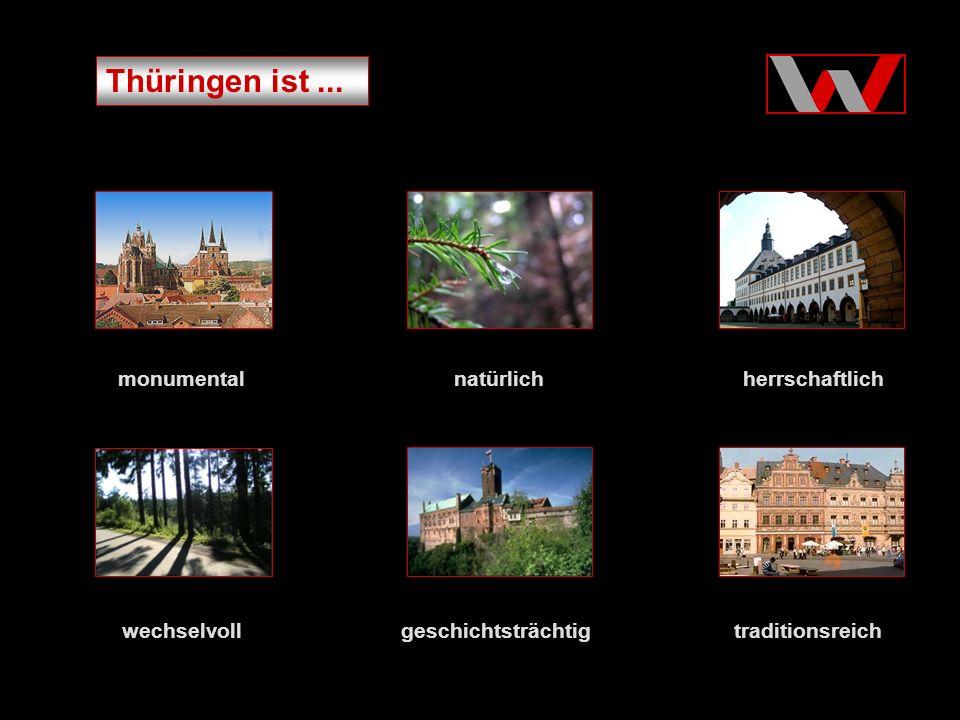Thüringen ist... natürlich wechselvoll monumentalherrschaftlich traditionsreichgeschichtsträchtig
