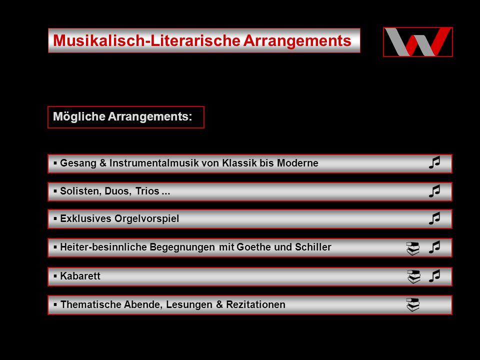 Musikalisch-Literarische Arrangements Exklusives Orgelvorspiel Gesang & Instrumentalmusik von Klassik bis Moderne Kabarett Solisten, Duos, Trios...