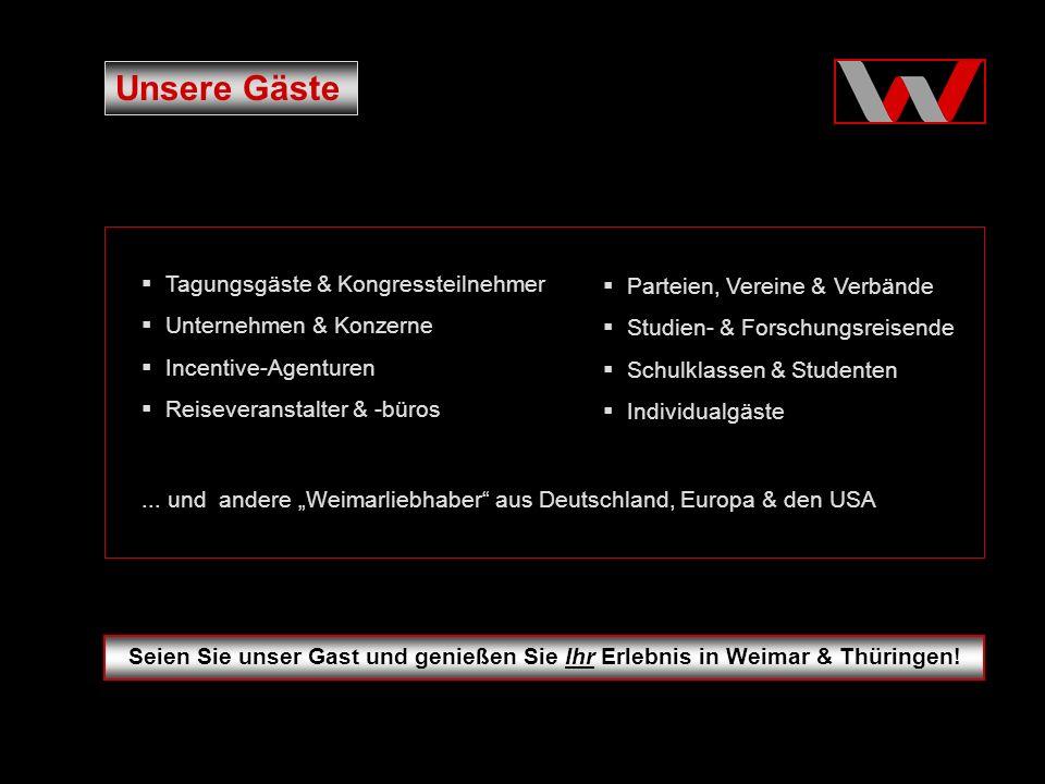 Unsere Gäste Seien Sie unser Gast und genießen Sie Ihr Erlebnis in Weimar & Thüringen.