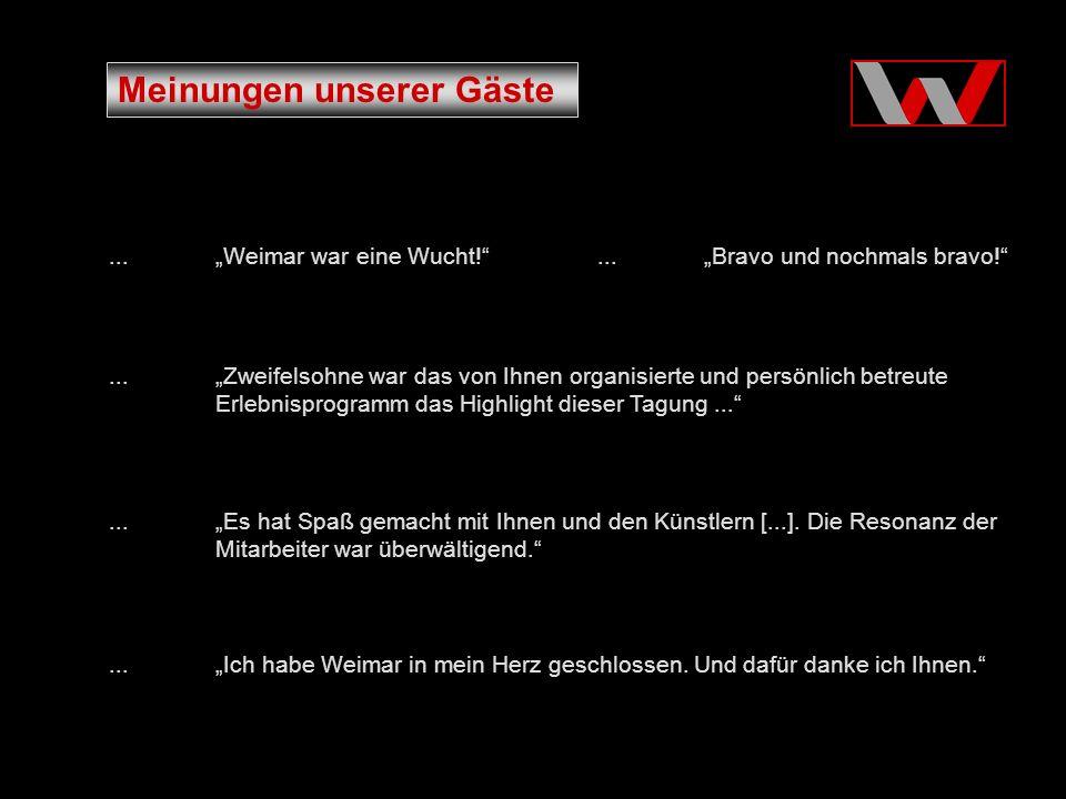 Meinungen unserer Gäste... Weimar war eine Wucht!...