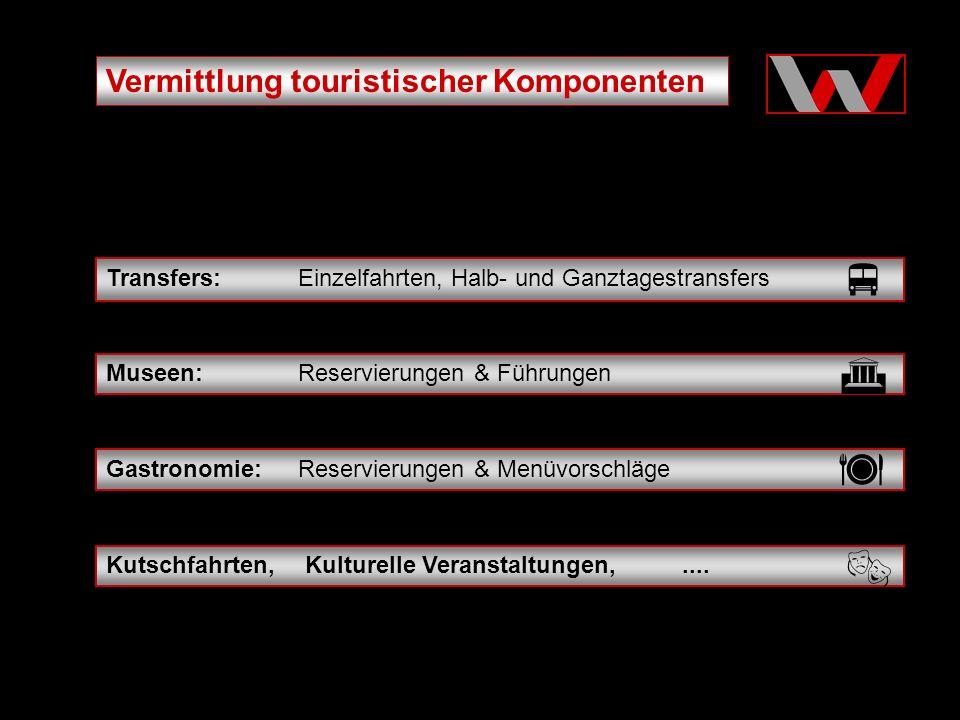 Vermittlung touristischer Komponenten Transfers: Einzelfahrten, Halb- und Ganztagestransfers Museen: Reservierungen & Führungen Kutschfahrten, Kulturelle Veranstaltungen,....