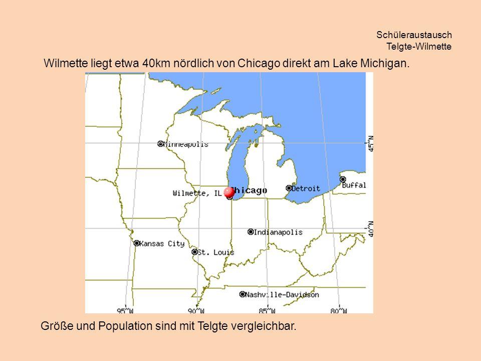 Schüleraustausch Telgte-Wilmette Wilmette liegt etwa 40km nördlich von Chicago direkt am Lake Michigan.