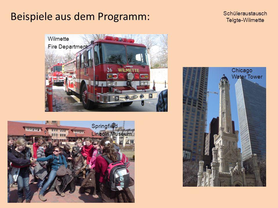 Schüleraustausch Telgte-Wilmette Beispiele aus dem Programm: Wilmette Fire Department Chicago Water Tower Springfield Lincoln Museum