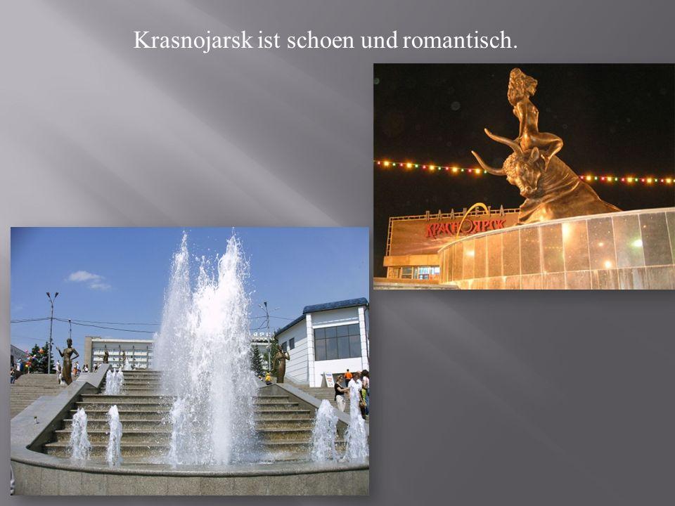 Krasnojarsk ist schoen und romantisch.