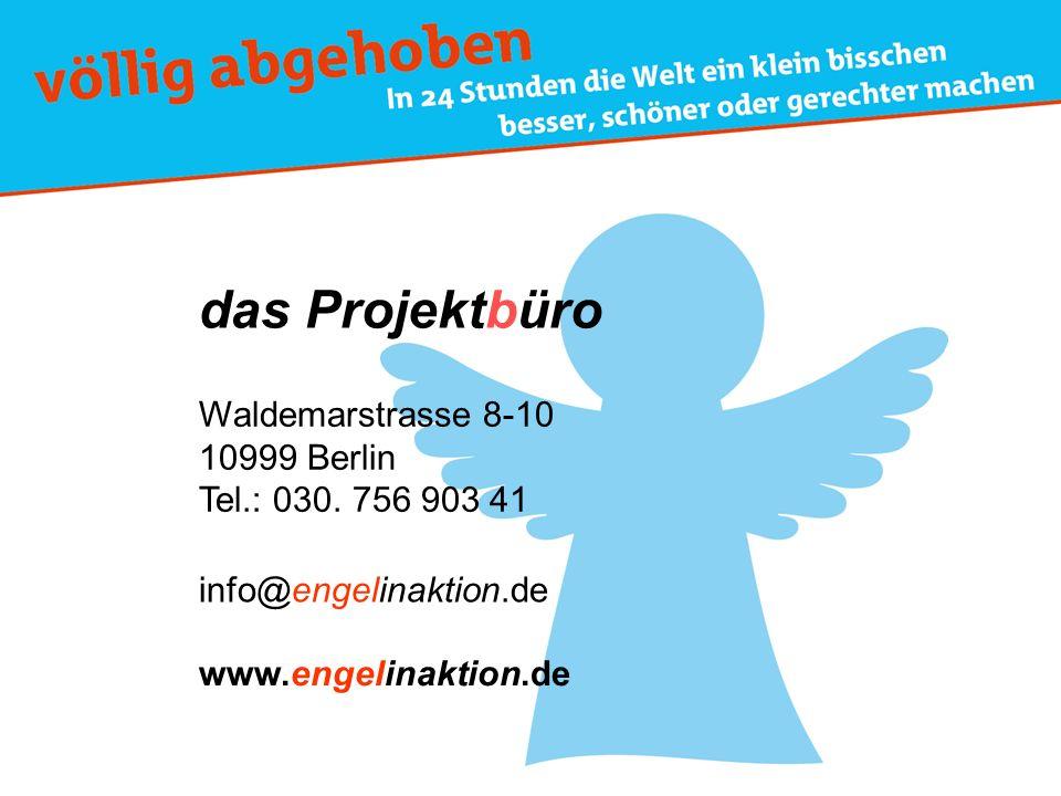 das Projektbüro Waldemarstrasse 8-10 10999 Berlin Tel.: 030. 756 903 41 www.engelinaktion.de info@engelinaktion.de