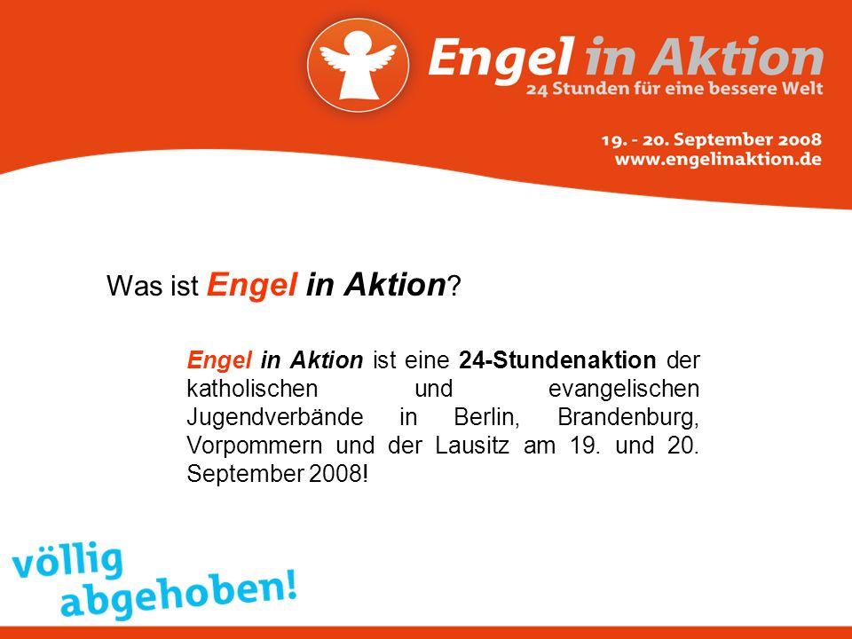 Engel in Aktion ist eine 24-Stundenaktion der katholischen und evangelischen Jugendverbände in Berlin, Brandenburg, Vorpommern und der Lausitz am 19.