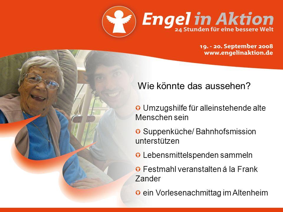 Umzugshilfe für alleinstehende alte Menschen sein Suppenküche/ Bahnhofsmission unterstützen Lebensmittelspenden sammeln Festmahl veranstalten á la Fra