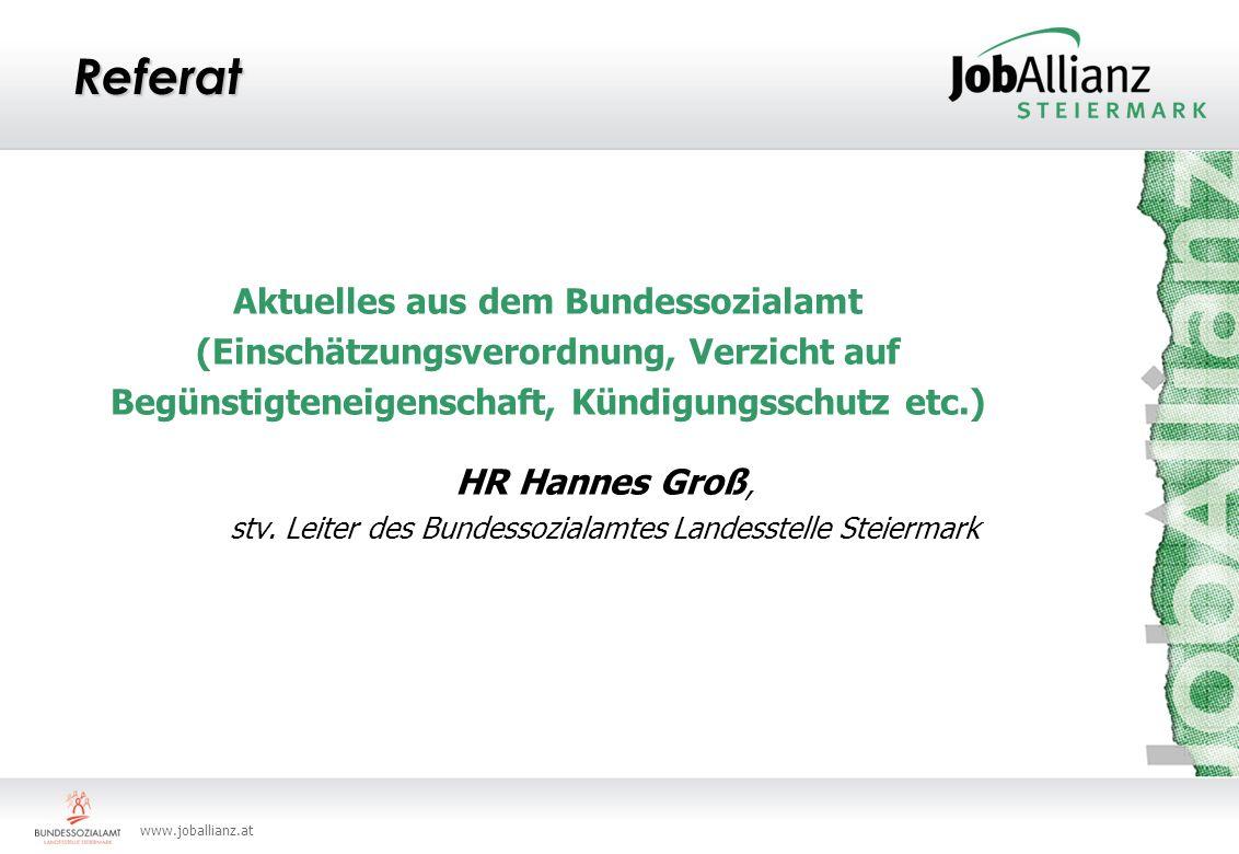 www.joballianz.at Referat Aktuelles aus dem Bundessozialamt (Einschätzungsverordnung, Verzicht auf Begünstigteneigenschaft, Kündigungsschutz etc.) HR