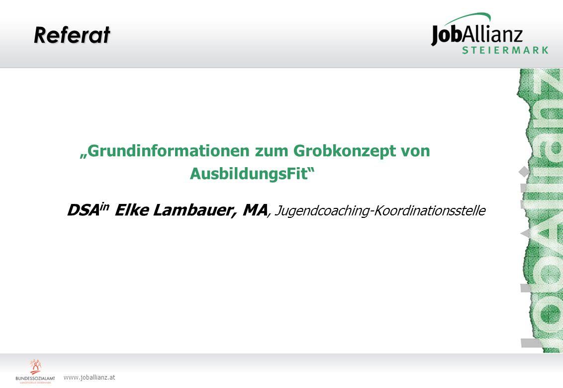 www.joballianz.at Referat Grundinformationen zum Grobkonzept von AusbildungsFit DSA in Elke Lambauer, MA, Jugendcoaching-Koordinationsstelle