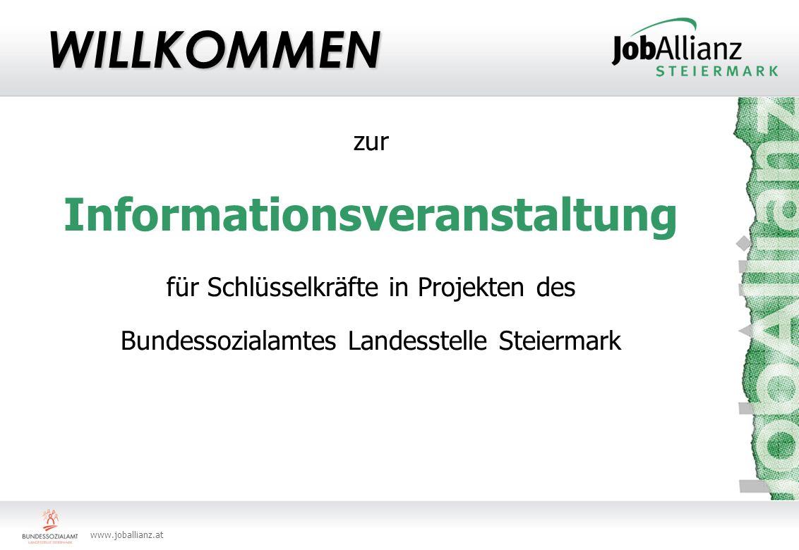 www.joballianz.at WILLKOMMEN zur Informationsveranstaltung für Schlüsselkräfte in Projekten des Bundessozialamtes Landesstelle Steiermark