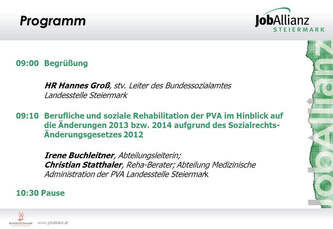 www.joballianz.at Programm Vernetzung 09:00 Begrüßung HR Hannes Groß, stv. Leiter des Bundessozialamtes Landesstelle Steiermark 09:10 Berufliche und s