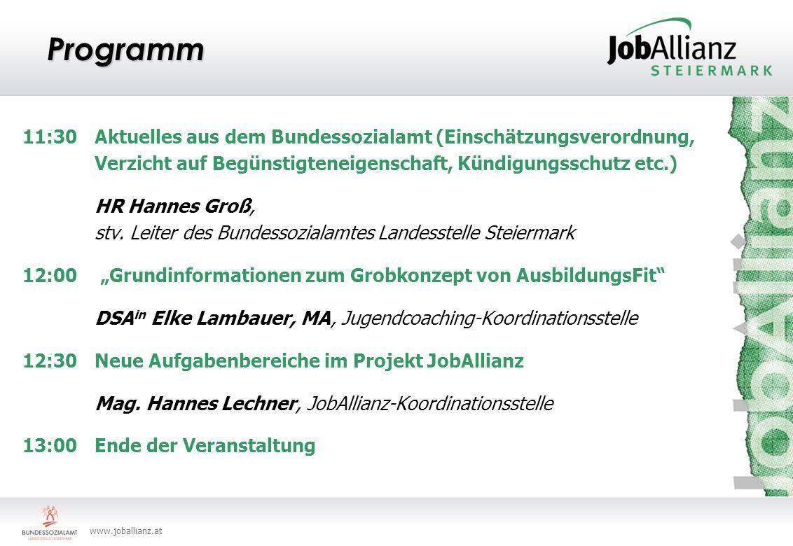 www.joballianz.at Programm 11:30 Aktuelles aus dem Bundessozialamt (Einschätzungsverordnung, Verzicht auf Begünstigteneigenschaft, Kündigungsschutz et