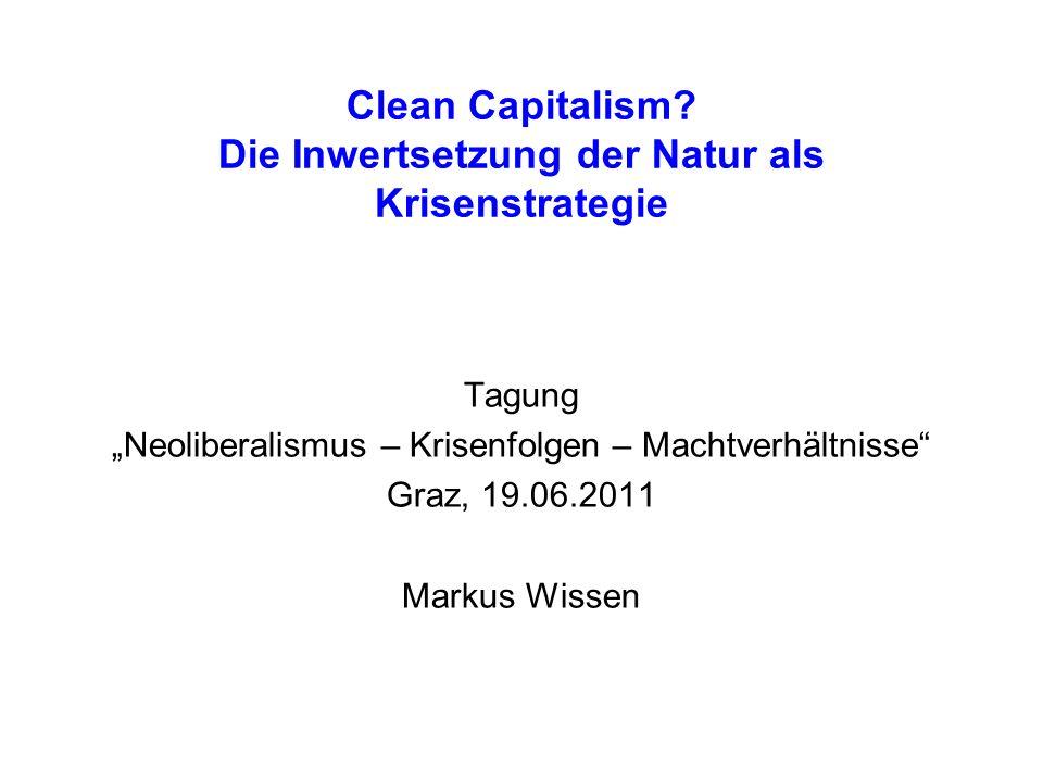 Thema die ökologischen Dimensionen der Krise des Neoliberalismus und der Strategien der Krisenbearbeitung