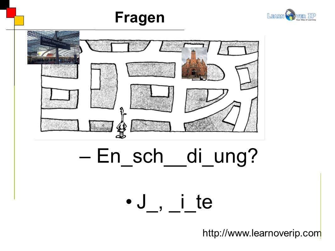 http://www.learnoverip.com – En_sch__di_ung? J_, _i_te Fragen