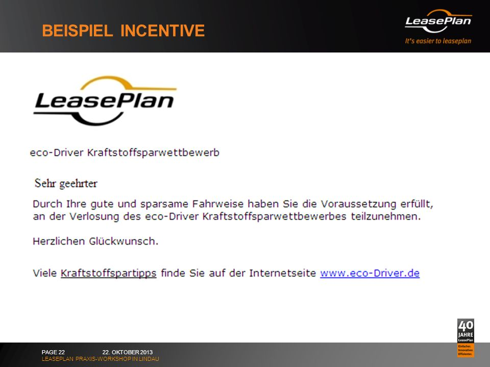 BEISPIEL INCENTIVE 22. OKTOBER 2013 LEASEPLAN PRAXIS-WORKSHOP IN LINDAU PAGE 22
