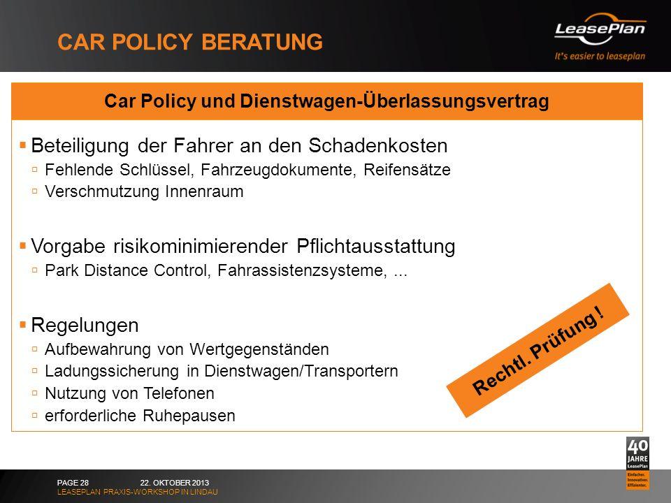 CAR POLICY BERATUNG 22. OKTOBER 2013 LEASEPLAN PRAXIS-WORKSHOP IN LINDAU PAGE 28 Car Policy und Dienstwagen-Überlassungsvertrag Beteiligung der Fahrer