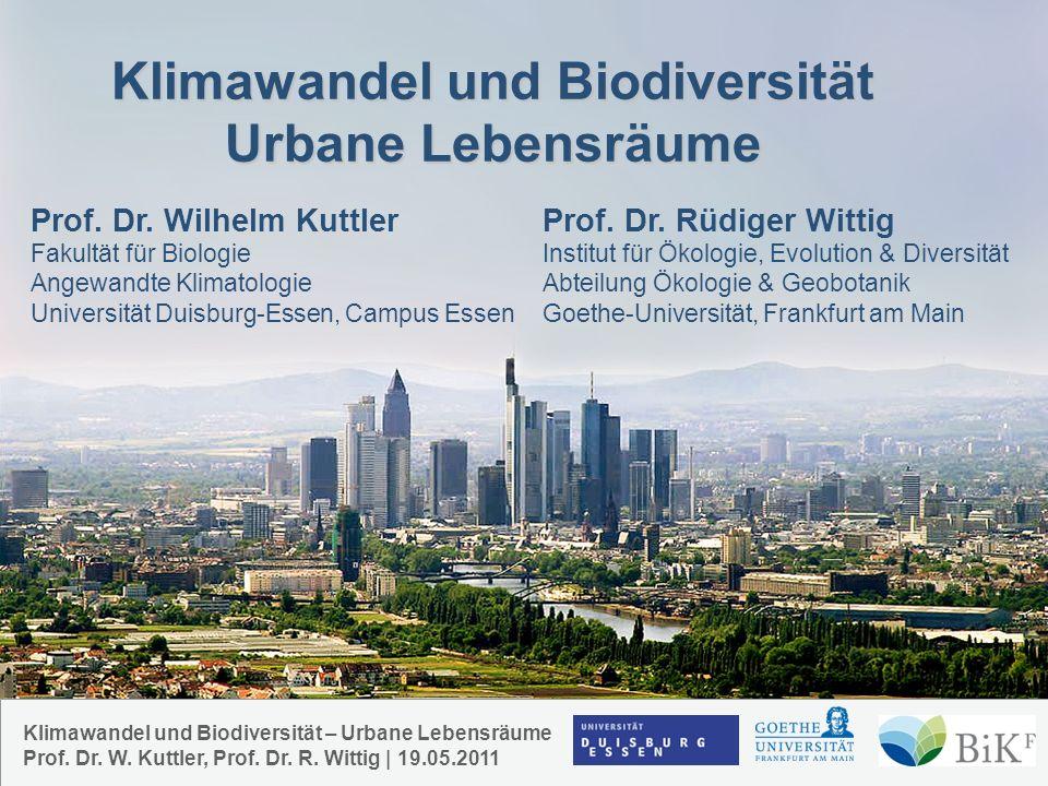 Klimawandel und Biodiversität Urbane Lebensräume Klimawandel und Biodiversität – Urbane Lebensräume Prof.