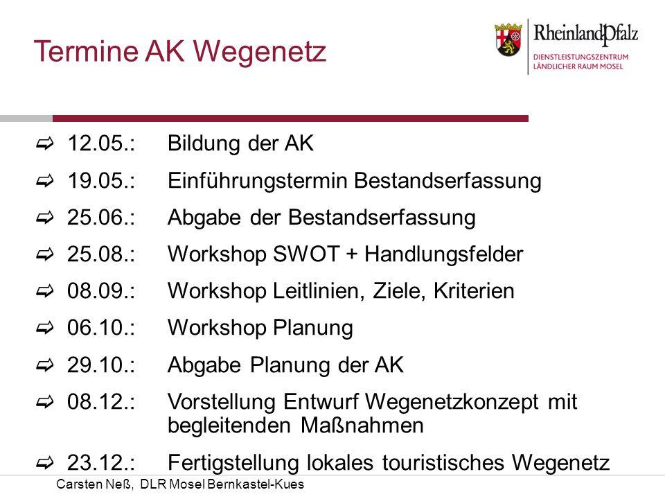 Carsten Neß, DLR Mosel Bernkastel-Kues 12.05.: Bildung der AK 19.05.: Einführungstermin Bestandserfassung 25.06.: Abgabe der Bestandserfassung 25.08.: