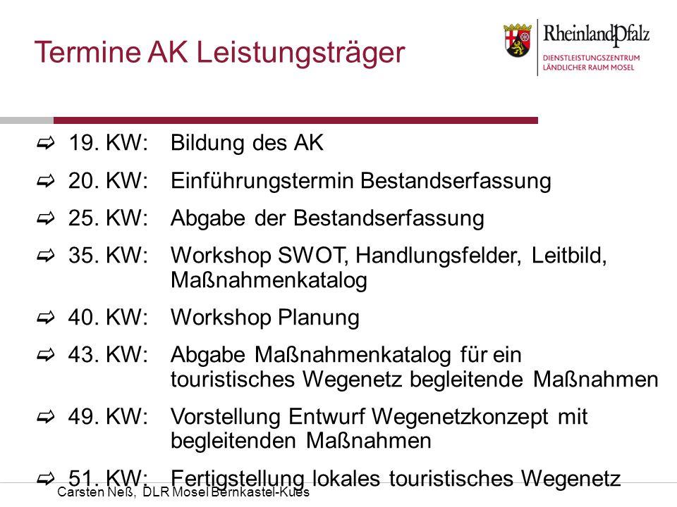 Carsten Neß, DLR Mosel Bernkastel-Kues 19. KW: Bildung des AK 20. KW: Einführungstermin Bestandserfassung 25. KW: Abgabe der Bestandserfassung 35. KW: