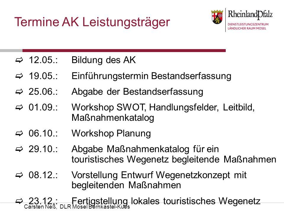 Carsten Neß, DLR Mosel Bernkastel-Kues 12.05.: Bildung des AK 19.05.: Einführungstermin Bestandserfassung 25.06.: Abgabe der Bestandserfassung 01.09.: