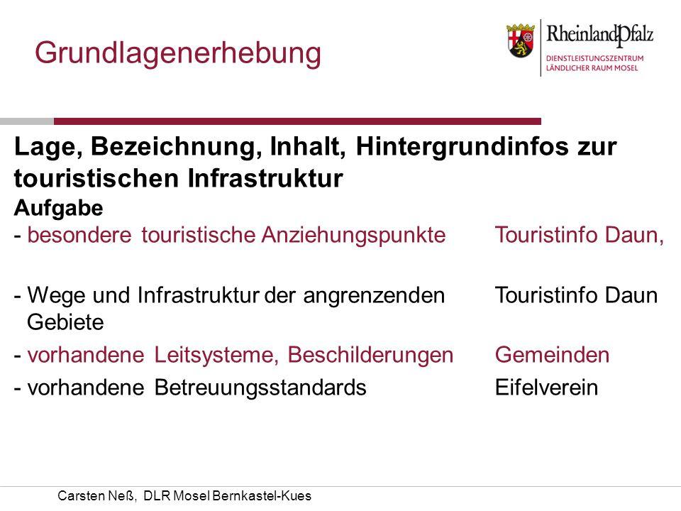 Carsten Neß, DLR Mosel Bernkastel-Kues Grundlagenerhebung Lage, Bezeichnung, Inhalt, Hintergrundinfos zur touristischen Infrastruktur AufgabeKümmerer
