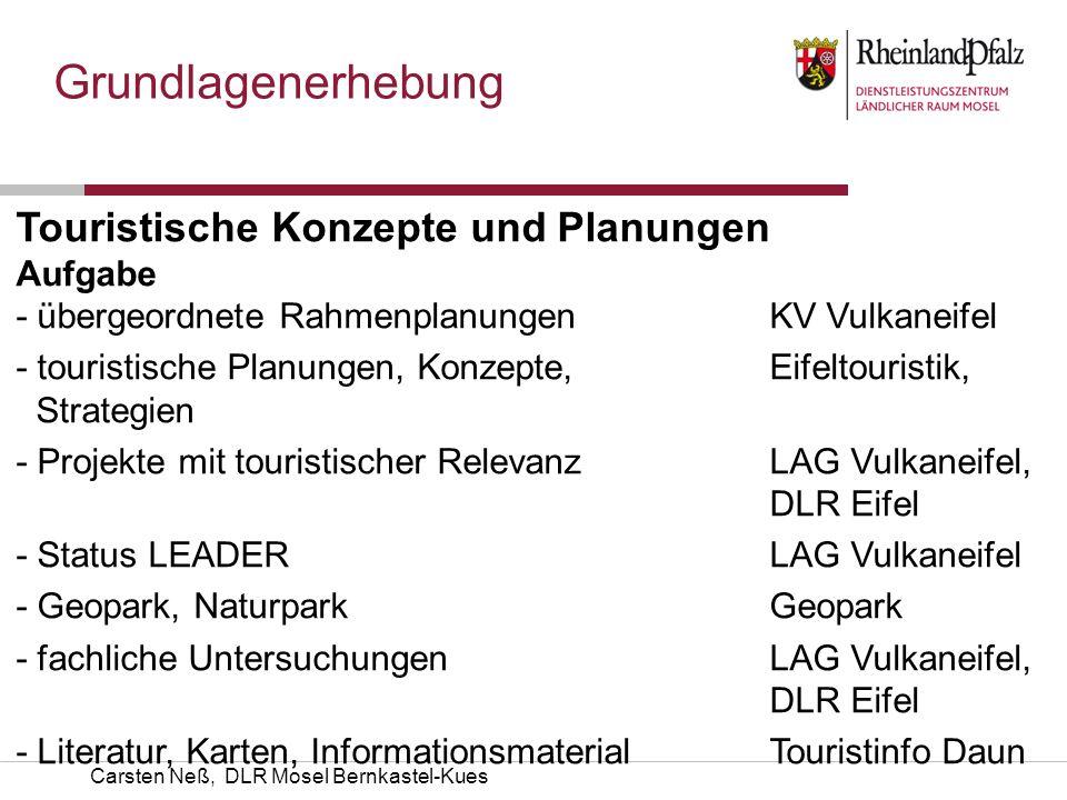 Carsten Neß, DLR Mosel Bernkastel-Kues Grundlagenerhebung Touristische Konzepte und Planungen AufgabeKümmerer - übergeordnete RahmenplanungenKV Vulkan