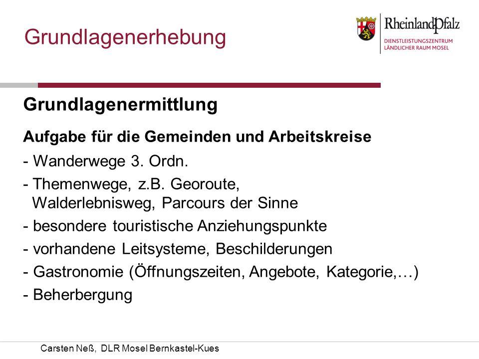 Carsten Neß, DLR Mosel Bernkastel-Kues Grundlagenerhebung Grundlagenermittlung Aufgabe für die Gemeinden und Arbeitskreise - Wanderwege 3. Ordn. - The