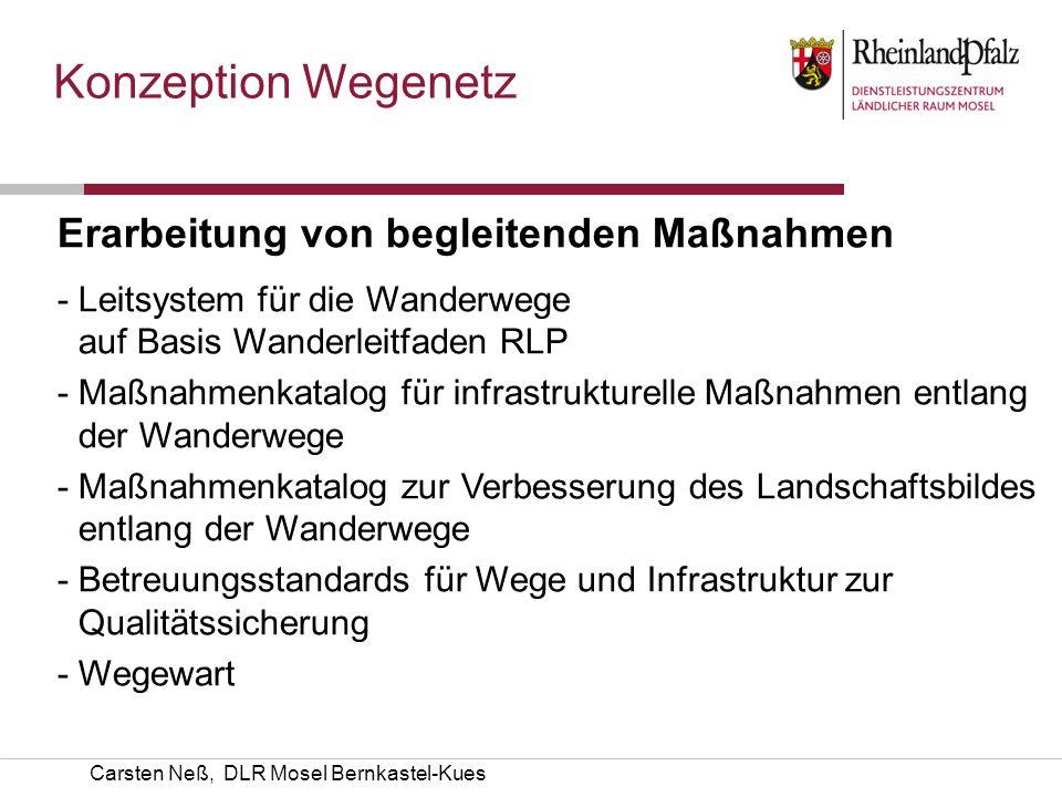 Carsten Neß, DLR Mosel Bernkastel-Kues Konzeption Wegenetz Erarbeitung von begleitenden Maßnahmen - Leitsystem für die Wanderwege auf Basis Wanderleit