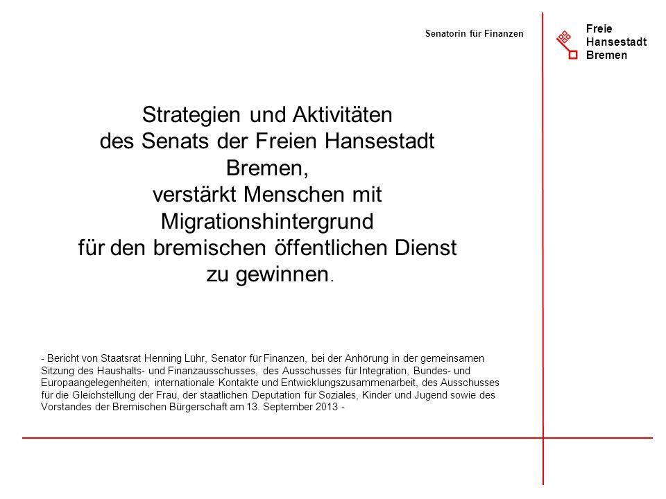 Strategien und Aktivitäten des Senats der Freien Hansestadt Bremen, verstärkt Menschen mit Migrationshintergrund für den bremischen öffentlichen Diens