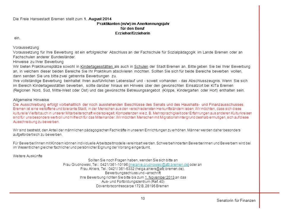 Senatorin für Finanzen Die Freie Hansestadt Bremen stellt zum 1. August 2014 Praktikanten (m/w) im Anerkennungsjahr für den Beruf Erzieher/Erzieherin