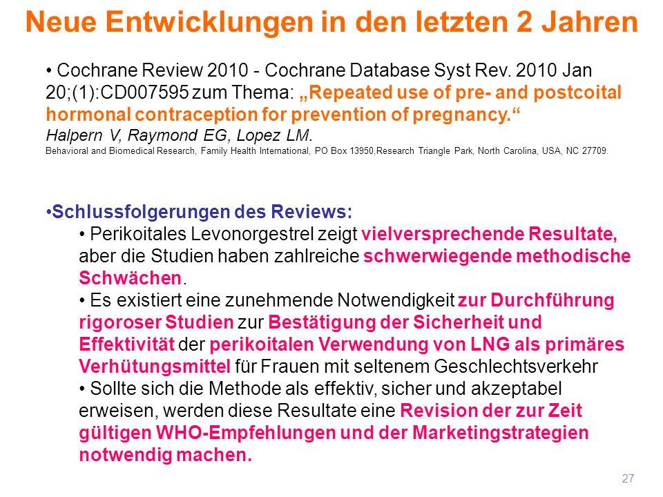 Neue Entwicklungen in den letzten 2 Jahren 27 Cochrane Review 2010 - Cochrane Database Syst Rev. 2010 Jan 20;(1):CD007595 zum Thema: Repeated use of p