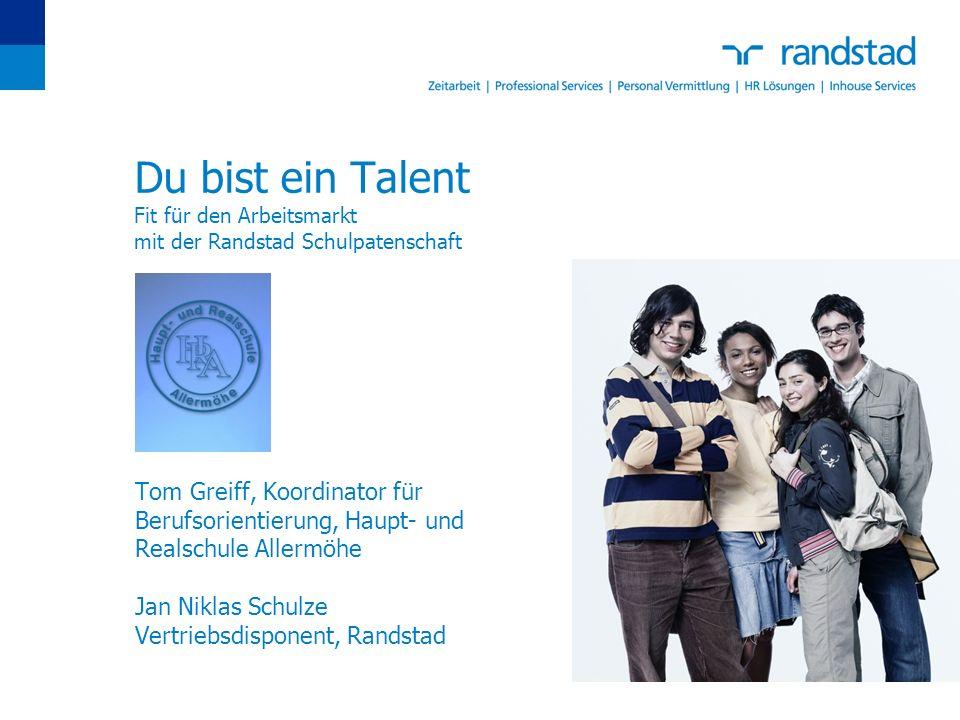 Du bist ein Talent Fit für den Arbeitsmarkt mit der Randstad Schulpatenschaft Tom Greiff, Koordinator für Berufsorientierung, Haupt- und Realschule Al