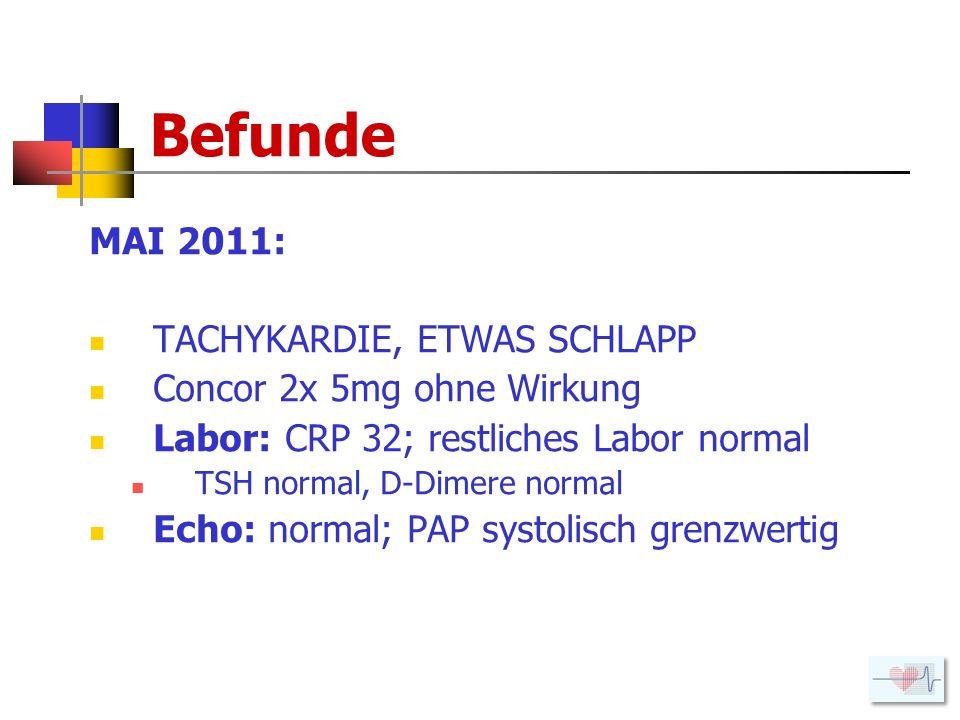 Echokardiographie LVESD < 45mm; EF: 76%; PAPs: 22+5=27mmHg; stabiler SR; Myxoid veränderte Segel; prolabierendes post.
