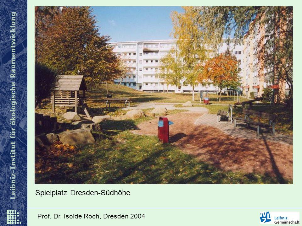 Leibniz-Institut für ökologische Raumentwicklung Prof. Dr. Isolde Roch, Dresden 2004 Spielplatz Dresden-Südhöhe