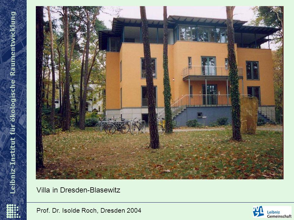 Leibniz-Institut für ökologische Raumentwicklung Prof. Dr. Isolde Roch, Dresden 2004 Villa in Dresden-Blasewitz