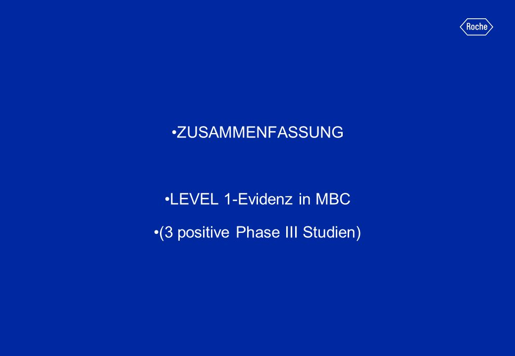 ZUSAMMENFASSUNG LEVEL 1-Evidenz in MBC (3 positive Phase III Studien)