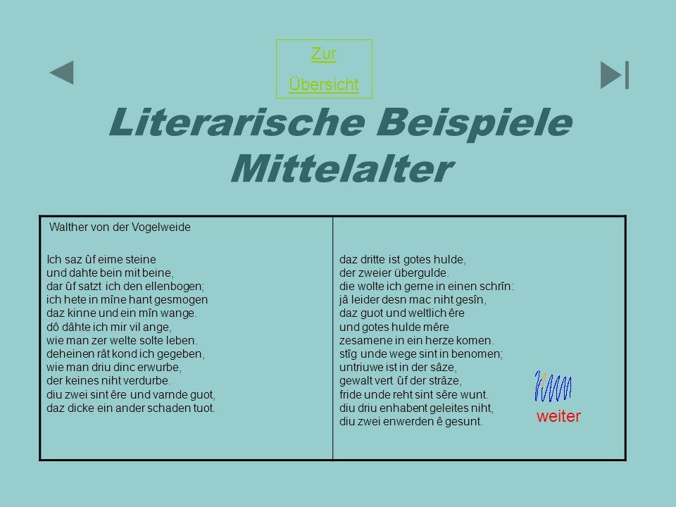 Literarische Beispiele Mittelalter Zur Übersicht Walther von der Vogelweide Ich saz ûf eime steine und dahte bein mit beine, dar ûf satzt ich den elle