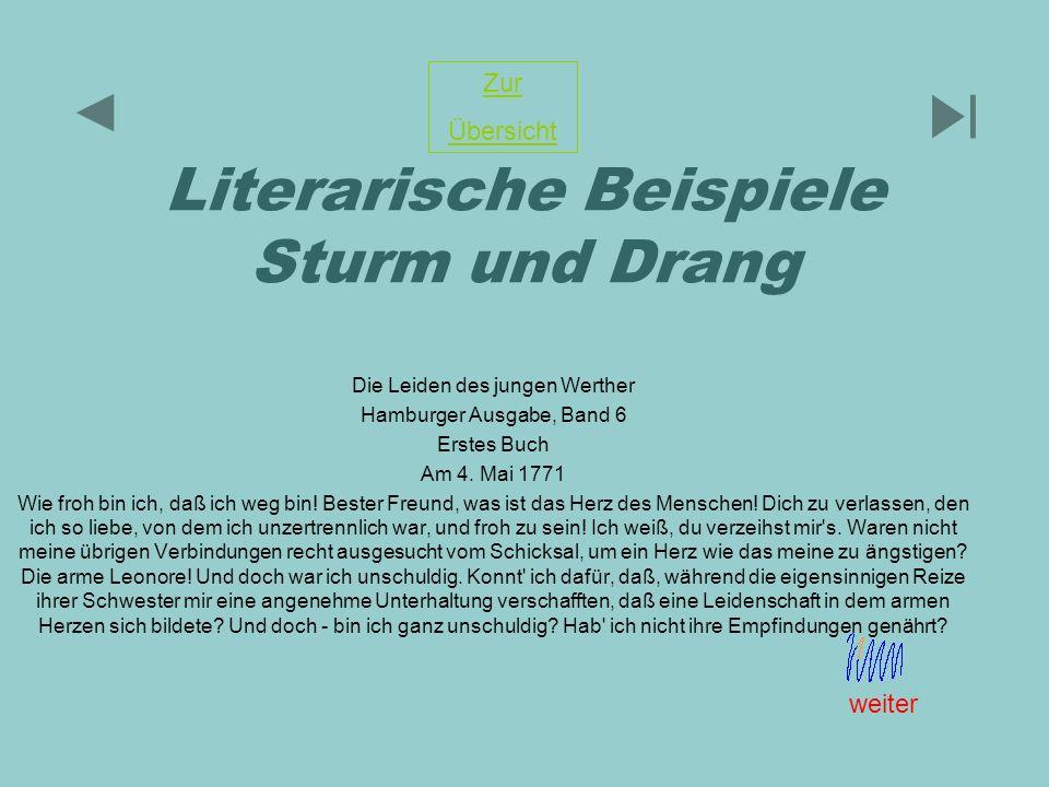 Literarische Beispiele Sturm und Drang Die Leiden des jungen Werther Hamburger Ausgabe, Band 6 Erstes Buch Am 4. Mai 1771 Wie froh bin ich, daß ich we